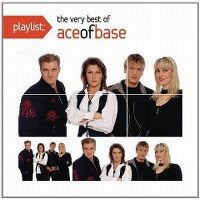 Cover Ace Of Base - Playlist: The Very Best Of Ace Of Base