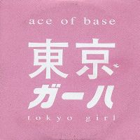 Cover Ace Of Base - Tokyo Girl