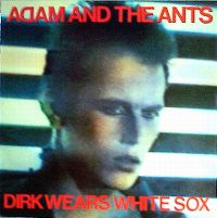 Cover Adam And The Ants - Dirk Wears White Sox