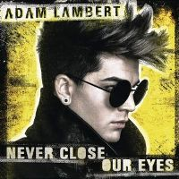 Cover Adam Lambert - Never Close Our Eyes