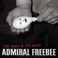 Cover Admiral Freebee - The Honey & The Knife
