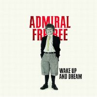 Cover Admiral Freebee - Wake Up And Dream