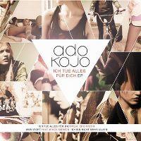 Cover Ado Kojo feat. Eko Fresh - Ich tue alles für Dich
