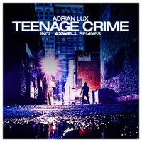 Cover Adrian Lux - Teenage Crime