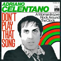 Cover Adriano Celentano - Don't Play That Song