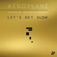Cover Aeroplane feat. Benjamin Diamond - Let's Get Slow