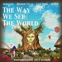 Cover Afrojack, Dimitri Vegas, Like Mike & Nervo - The Way We See The World (Tomorrowland 2011 Anthem)