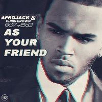 Cover Afrojack feat. Chris Brown - As Your Friend