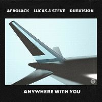 Cover Afrojack, Lucas & Steve & Dubvision - Anywhere With You