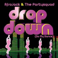 Cover Afrojack & The Partysquad - Drop Down (Do My Dance)