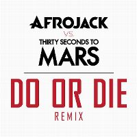 Cover Afrojack vs. Thirty Seconds To Mars - Do Or Die (Remix)