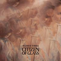 Cover Agnes Obel - Citizen Of Glass