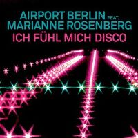 Cover Airport Berlin feat. Marianne Rosenberg - Ich fühl mich Disco