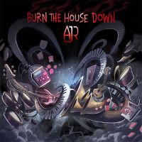 Cover AJR - Burn The House Down