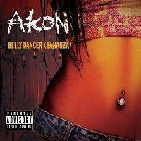 Cover Akon - Belly Dancer (Bananza)