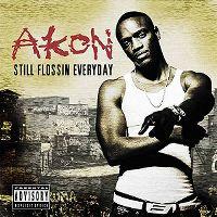 Cover Akon - Still Flossin Everyday