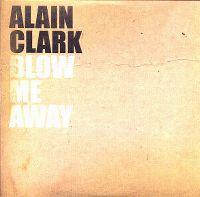 Cover Alain Clark - Blow Me Away