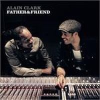 Cover Alain Clark - Father & Friend