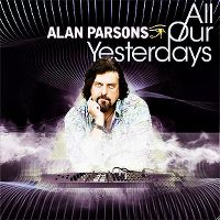 Cover Alan Parsons - All Our Yesterdays