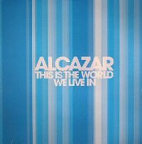 Cover Alcazar - This Is The World We Live In