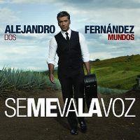 Cover Alejandro Fernández - Se me va la voz