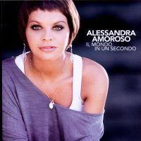 Cover Alessandra Amoroso - Il mondo in un secondo