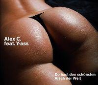 Cover Alex C. feat. Y-ass - Du hast den schönsten Arsch der Welt