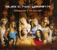 Cover Alex C. feat. Yasmin K. - Amigos Forever