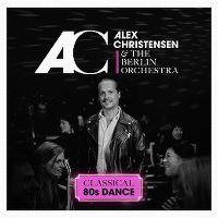 Cover Alex Christensen & The Berlin Orchestra - Classical 80s Dance
