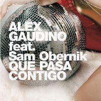 Cover Alex Gaudino feat. Sam Obernik - Que pasa contigo