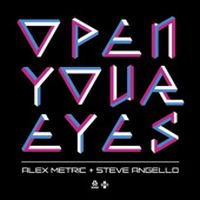 Cover Alex Metric + Steve Angello - Open Your Eyes