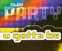 Cover Alex Party - U Gotta Be