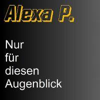 Cover Alexa P. - Nur für diesen Augenblick