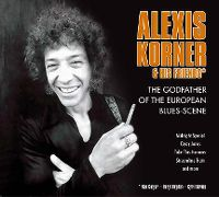 Cover Alexis Korner & His Friends - The Godfather Of The European Blues-Scene
