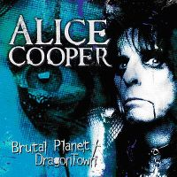 Cover Alice Cooper - Brutal Planet / Dragontown