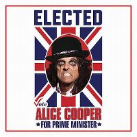Cover Alice Cooper - Elected (Alice Cooper For Prime Minister 2016)