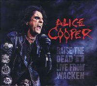 Cover Alice Cooper - Raise The Dead - Live From Wacken