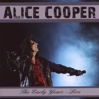 Cover Alice Cooper - The Early Years - Live
