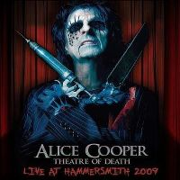 Cover Alice Cooper - Theatre Of Death - Live At Hammersmith 2009