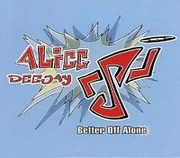 Cover Alice Deejay - Better Off Alone