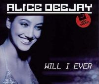 Cover Alice Deejay - Will I Ever