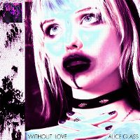 Cover Alice Glass - Without Love