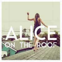 Cover Alice On The Roof - Easy Come Easy Go