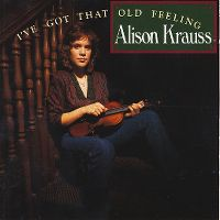 Cover Alison Krauss - I've Got That Old Feeling