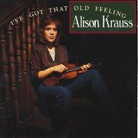 Cover Alison Krauss - I've Got That Old Feeling