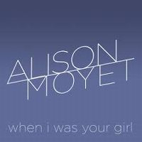 Cover Alison Moyet - When I Was Your Girl