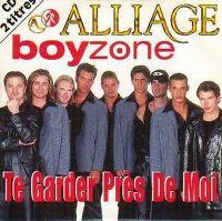 Cover Alliage / Boyzone - Te garder près de moi