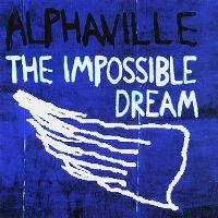 Cover Alphaville - The Impossible Dream