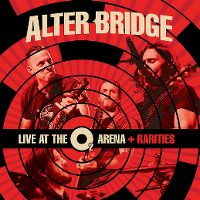 Cover Alter Bridge - Live At The O² Arena + Rarities