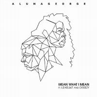 Cover AlunaGeorge feat. Leikeli47 & Dreezy - Mean What I Mean